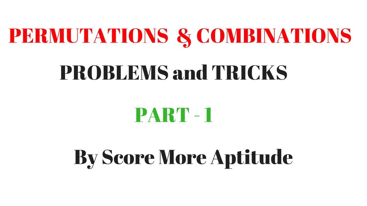 Permutations and Combinations Concept and Tricks | Part 1