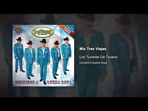 Mis Tres Viejas - Los Tucanes De Tijuana [Audio Oficial]