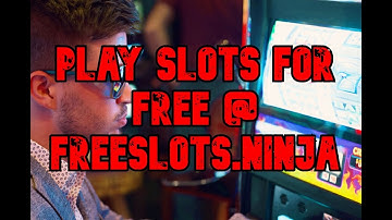 FREE SLOTS - NO DOWNLOAD - PLAY IN DEMO MODE FOR FREE - FREESLOTS.NINJA