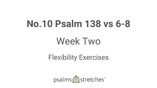 No.10 Psalm 138 vs 6-8 Week 2