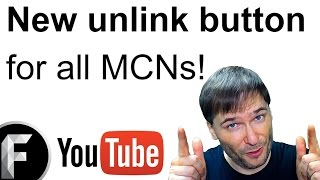 ★ Remove MCN access: New unlink button for all YouTubers!