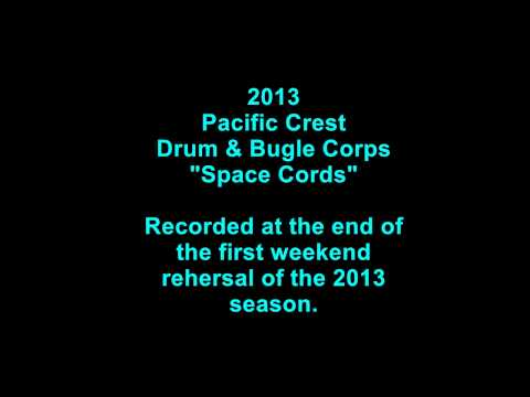 """2013 Pacific Crest Drum & Bugle Corps """"Space Chords"""""""