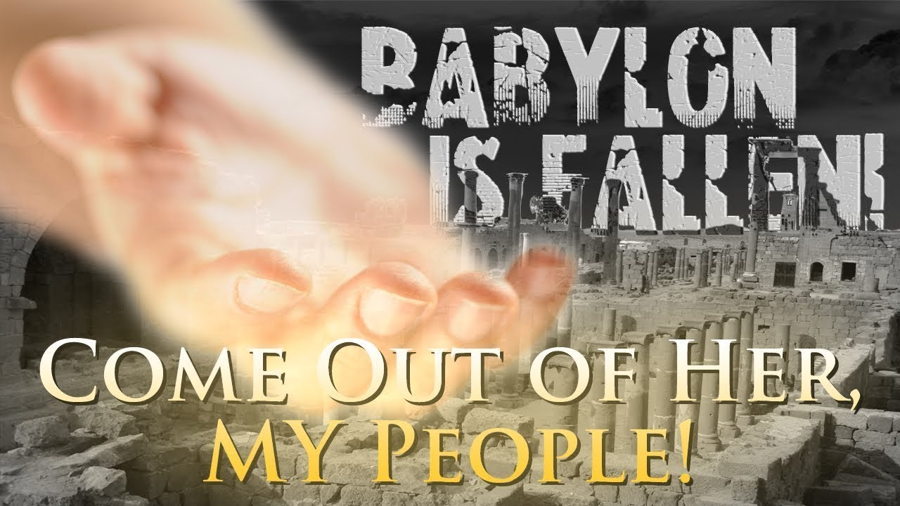 REVELATION 18;4 - ''COME OUT OF HER MY PEOPLE!'' 👨‍👨‍👧‍👧 - YouTube