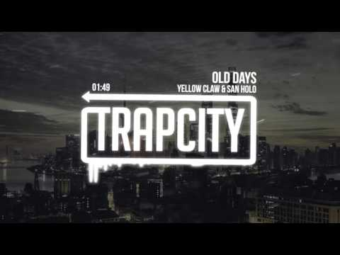 Yellow Claw & San Holo - Old Days