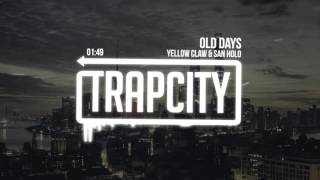 Yellow Claw San Holo Old Days