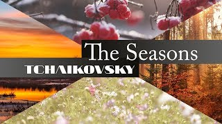 Tchaikovsky | THE SEASONS