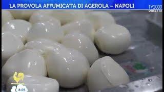 La provola affumicata di Agerola - Napoli