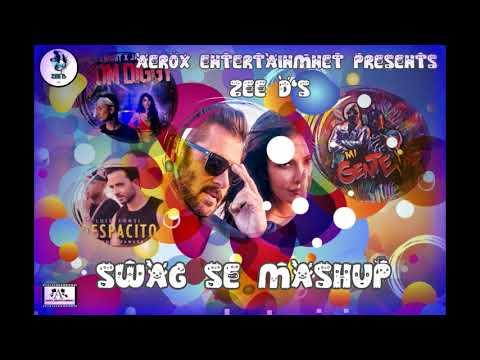 Swag Se Mashup | Swag Se Swagat vs Despacito vs Bom Diggy | Zee D | Club Remix 2018