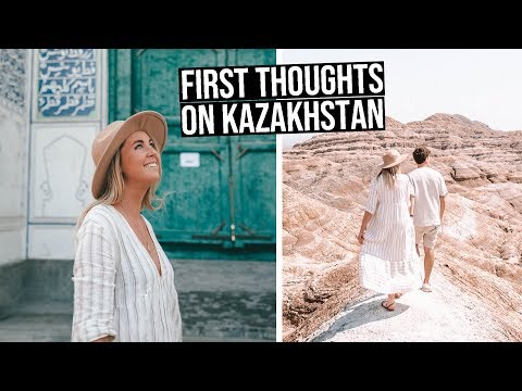 First Thoughts on Kazakhstan (not what we expected)