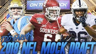 Too Early 2018 NFL Mock Draft | How Many QBs Go Round 1? Free HD Video