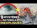 9 MYSTÈRES NATURELS que la SCIENCE N'EXPLIQUE PAS 👽