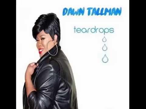 Dawn Tallaman - Teardrops (Eric Kupper Extended Mix)