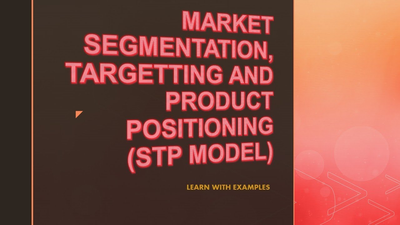 Market Segmentationtargeting And Positioning In Hindi Stp Model