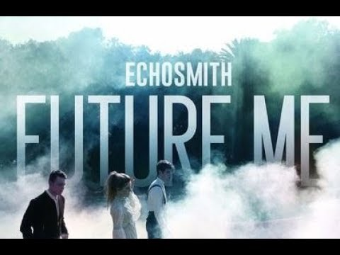 Echosmith Future Me Lyrics Video