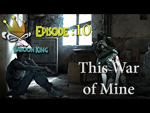 This War Of Mine Ep 10 - Hotel Trade