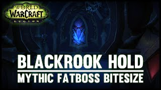 Blackrook Hold Mythic Guide - Fatboss Bitesize