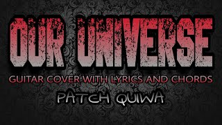 Our Universe - Patch Quiwa (Guitar Cover With Lyrics & Chords)