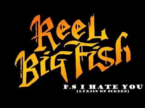 Reel Big Fish - P.S I Hate You (Lyrics On Screen)