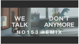 Charlie Puth Ft. Selena Gomez - We Don't Talk Anymore (NO153 REMIX) Resimi