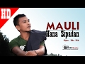 MAULI - HANA SIPADAN ( Sound Track Film PLOEH URAT SARAF ) HD Video Quality 2017