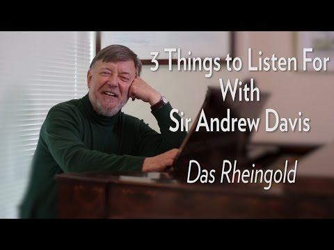 3 Things to Listen for with Sir Andrew Davis - DAS RHEINGOLD
