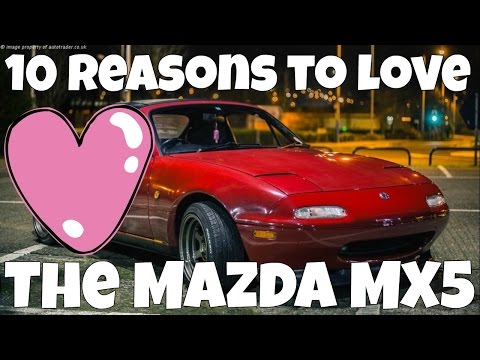 10 Reasons To Stop Hating The Mazda MX5