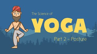 The Science of Yoga (Part 2 - Posture)