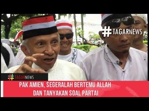 Pak Amien, Segeralah Bertemu Allah dan Tanyakan Soal Partai