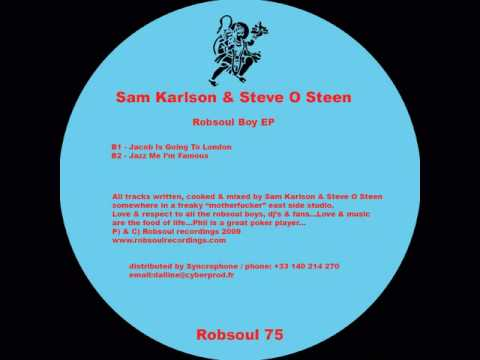 Robsoul 75 - Sam Karlson and Steve o'Steen -jazz me i'm famous