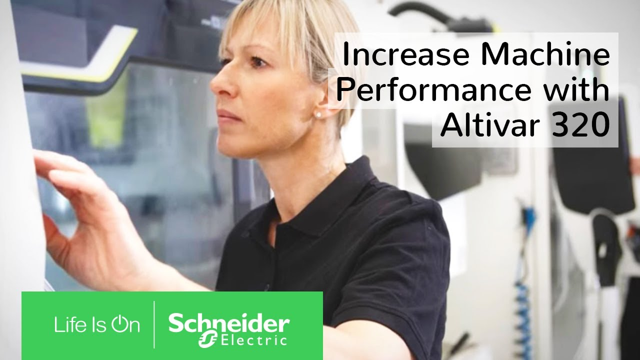 Increase Your Machine Performance with Altivar 320 | Schneider Electric