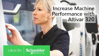 With Altivar ATV320, Set the New Standard of Machine Performance