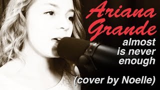 """Almost is Never Enough"" by Ariana Grande feat. Nathan Sykes -- Official cover by Noelle Maracle"