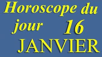 Horoscope du jour 16 JANVIER