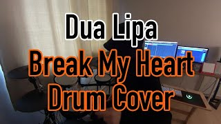 Dua Lipa - Break My Heart - Dr…