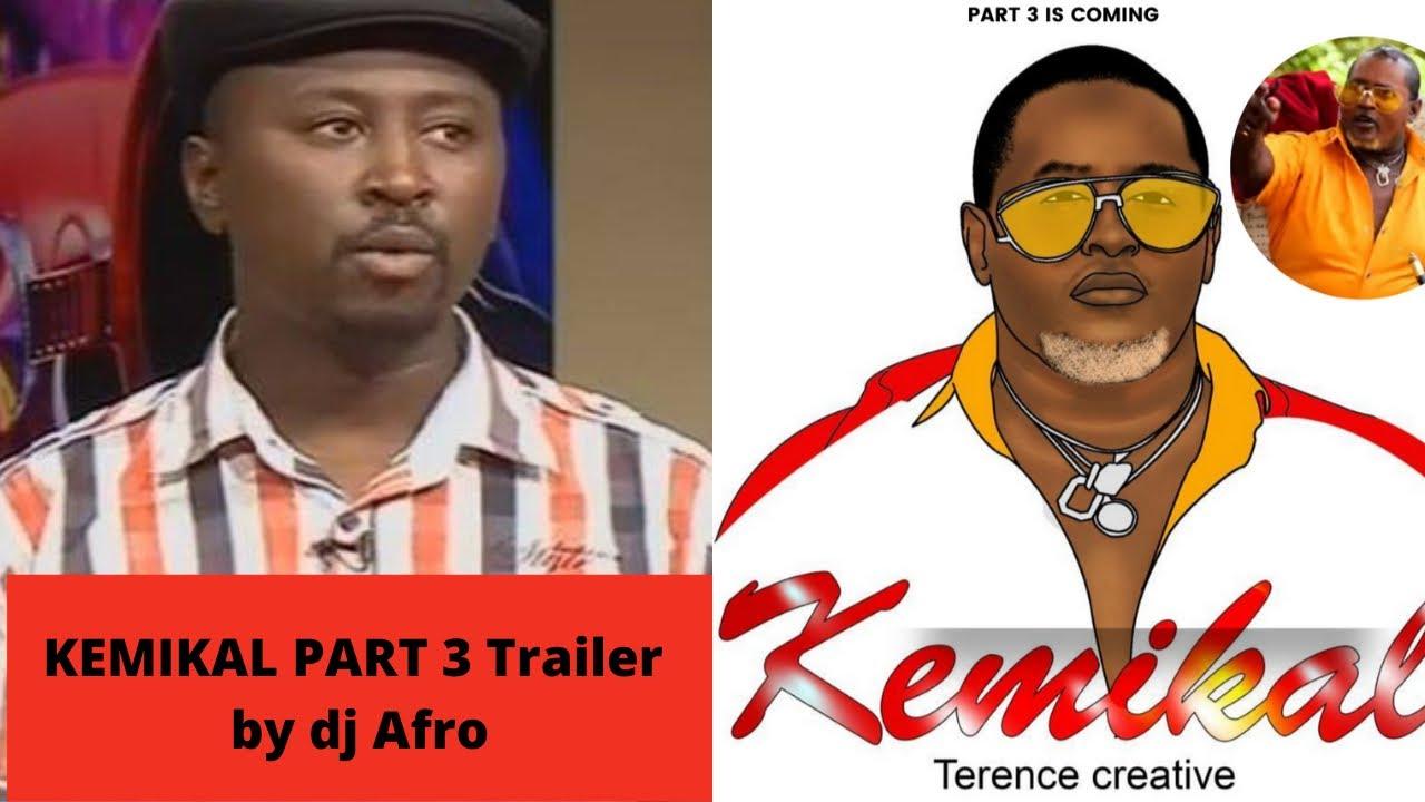 DJ AFRO KEMIKAL PART 3 TRAILER  🔥🔥🔥🔥