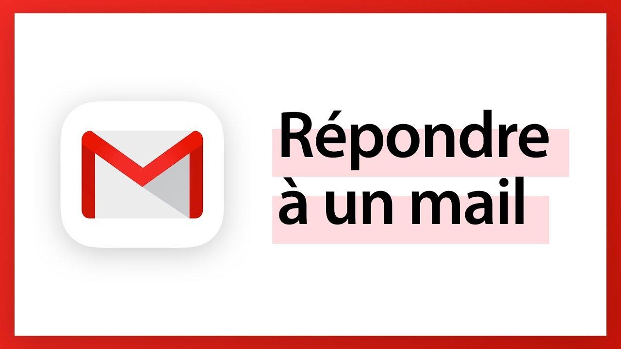 Gmail - Répondre à un mail