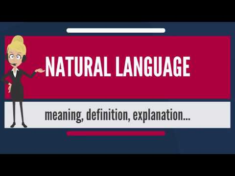 What is NATURAL LANGUAGE? What does NATURAL LANGUAGE mean? NATURAL LANGUAGE meaning & explanation