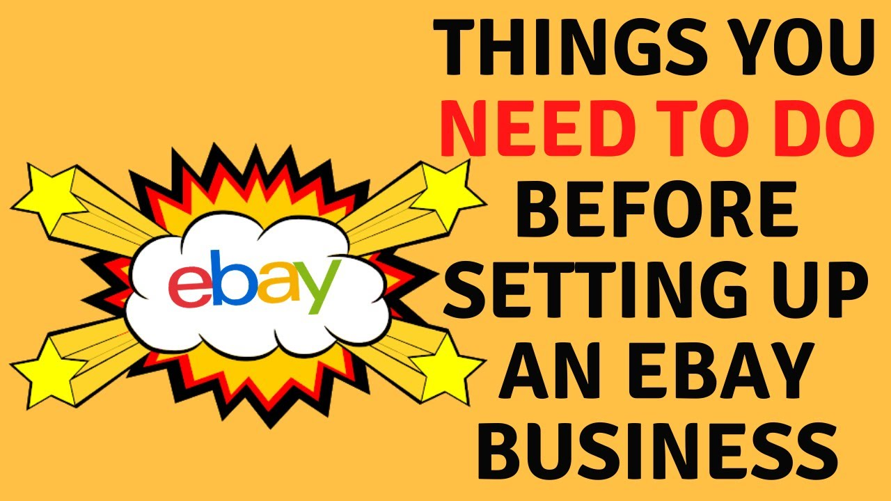 Things You Need To Do When Starting An Ebay Business 2020 Youtube