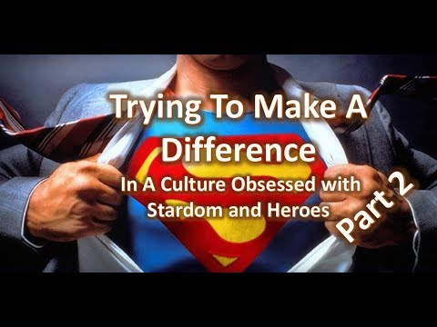 Trying to make a difference – In A Culture Obsessed With Stardom and Heroes [ Mike Zenker ]