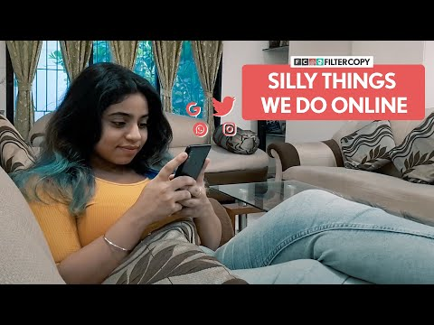 FilterCopy | Silly Things We Do Online | Ft. Aanchal Chandiok