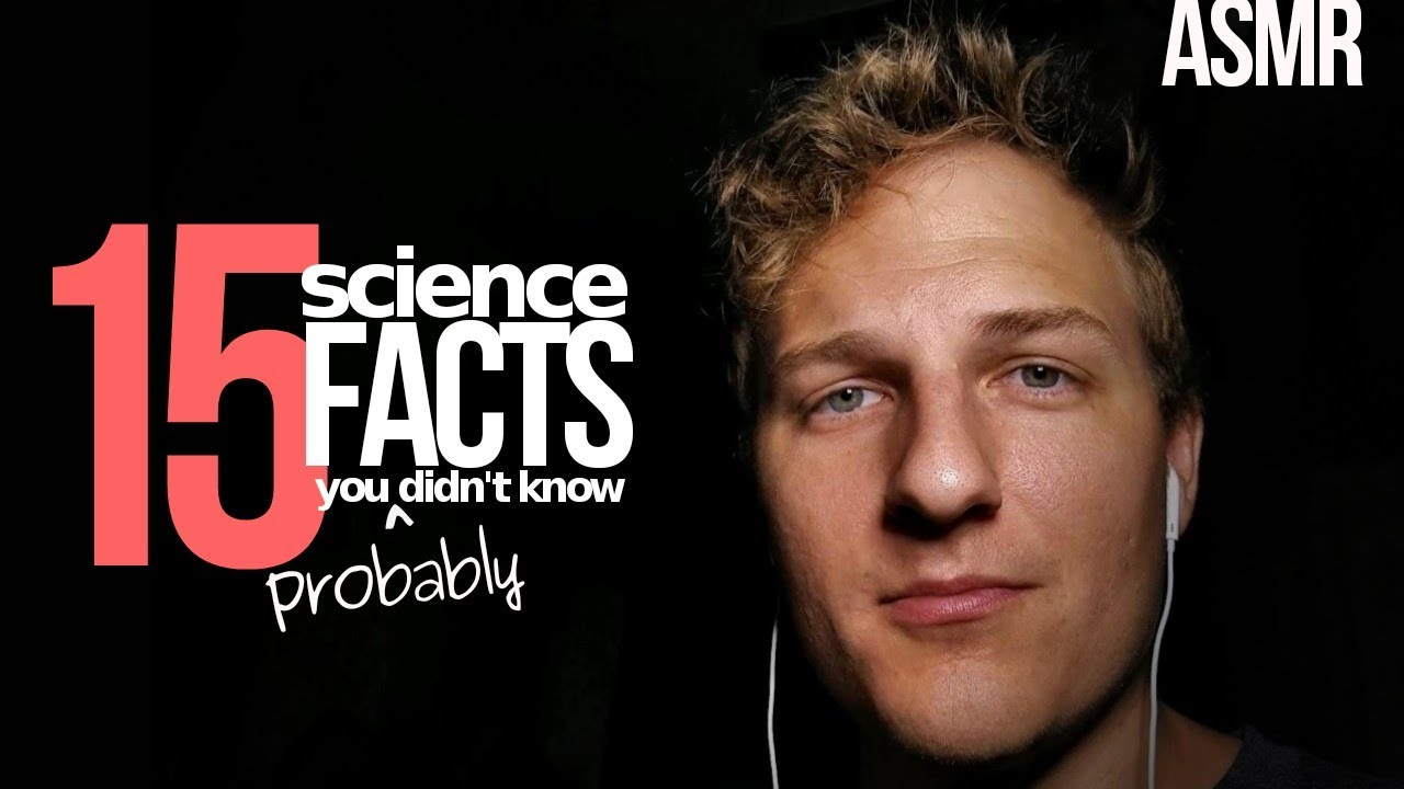 15 Science Facts You [Probably] Didn't Know   ASMR