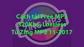 Cách Nghe và tải nhạc 320Kbs, Lossless từ Zing MP3  miễn phí 11-2017