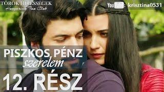 Piszkos Pénz, Szerelem 12.rész- Kara Para Ask (Hungarian subtitles)