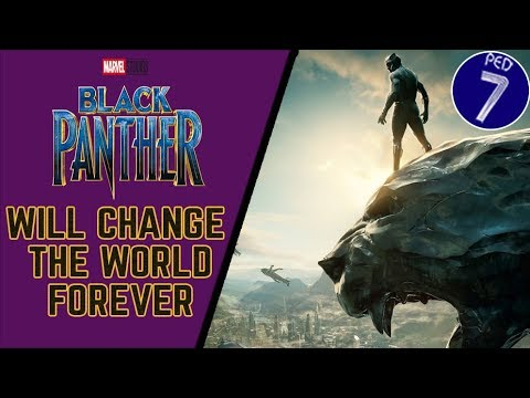 Black Panther Will Change The World Forever