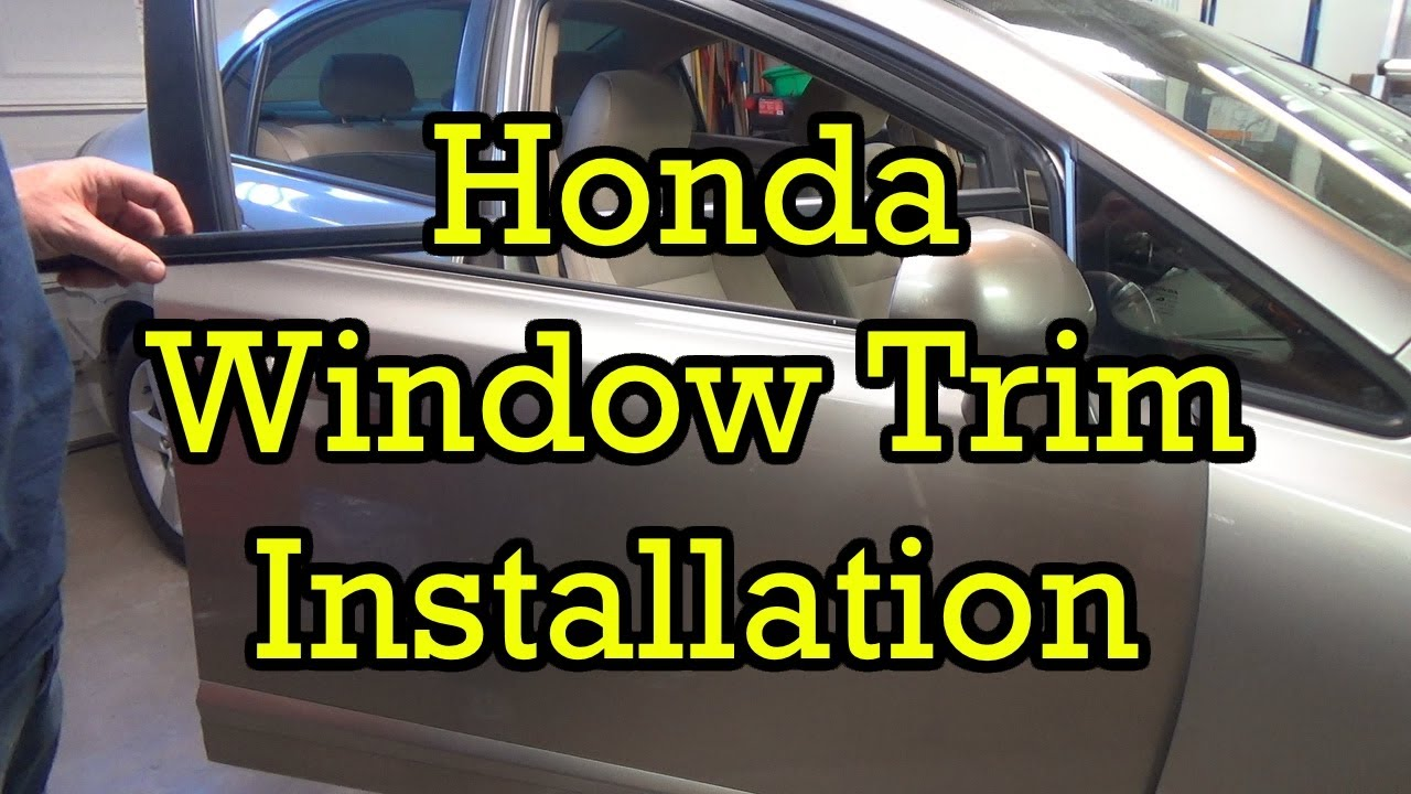 Honda Window Trim Belt Molding Replacement Civic 2006 2006 2010 Similar Youtube