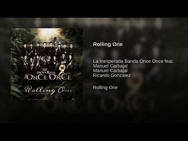 Rolling One - La Inesperada  Once Once  Ft Manuel Carbajal
