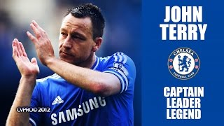 John Terry - Captain, Leader, Legend