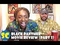 Black Panther Movie Review: An African's Perspective (part 2)!!