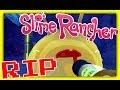 Slime Rancher : RIP QUANTUM SLIMES  ~ Sqaishey