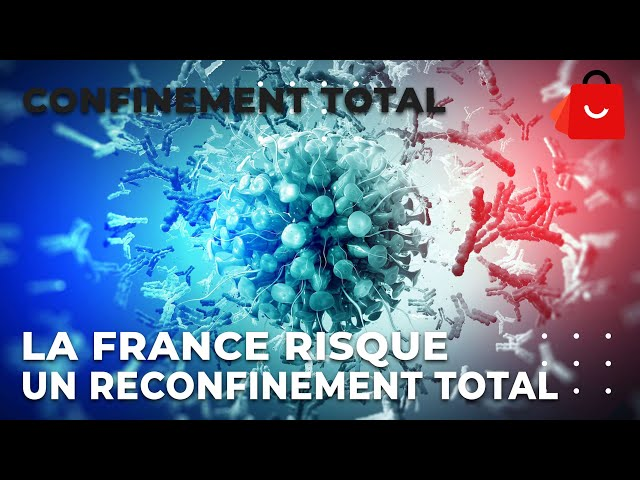 CONFINEMENT TOTAL À PARIS:  LA FRANCE RISQUE UN RECONFINEMENT TOTAL